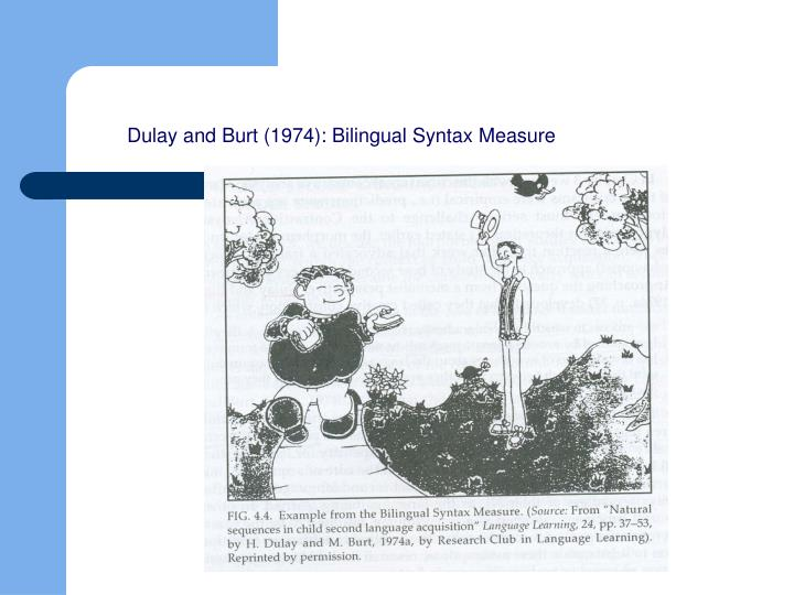 Dulay and Burt (1974): Bilingual Syntax Measure