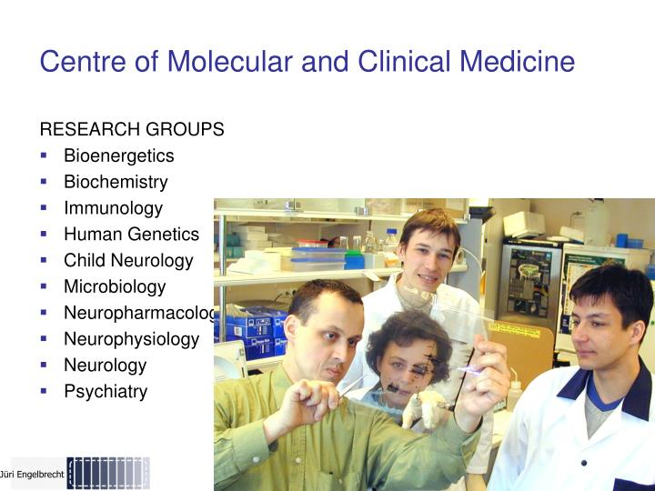 Centre of Molecular and Clinical Medicine