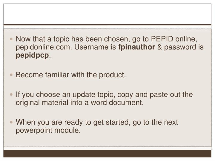 Now that a topic has been chosen, go to PEPID online, pepidonline.com. Username is