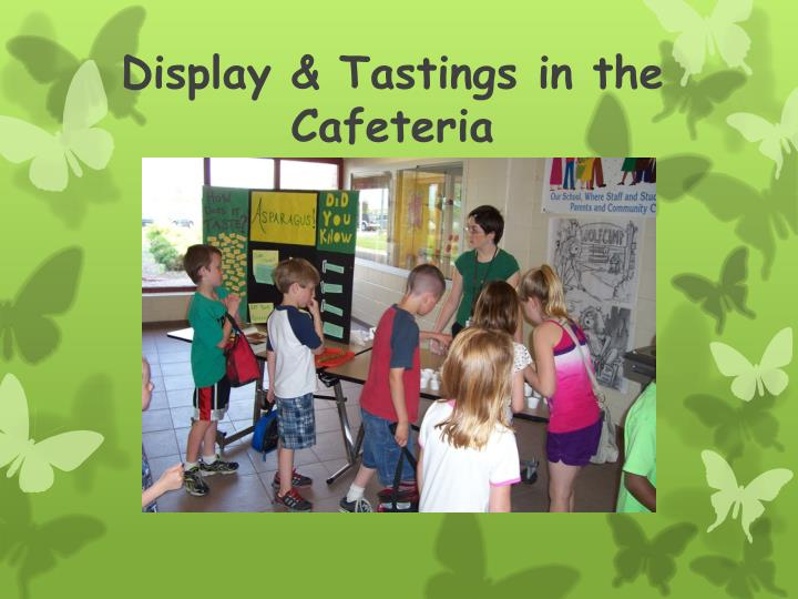 Display & Tastings in the Cafeteria