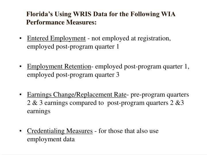 Florida's Using WRIS Data for the Following WIA Performance Measures: