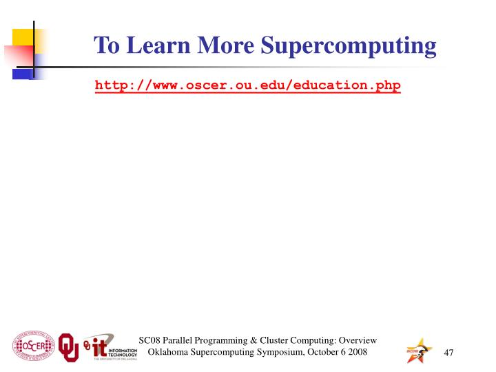 To Learn More Supercomputing