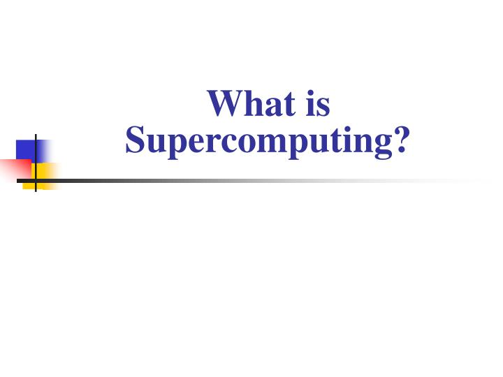 What is supercomputing