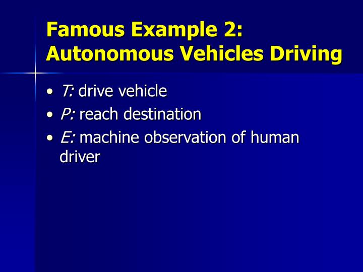 Famous Example 2: Autonomous Vehicles Driving
