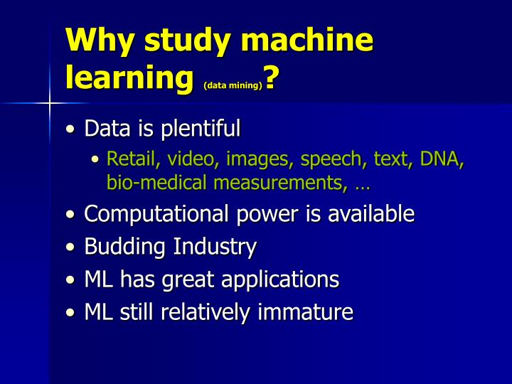 Why study machine learning