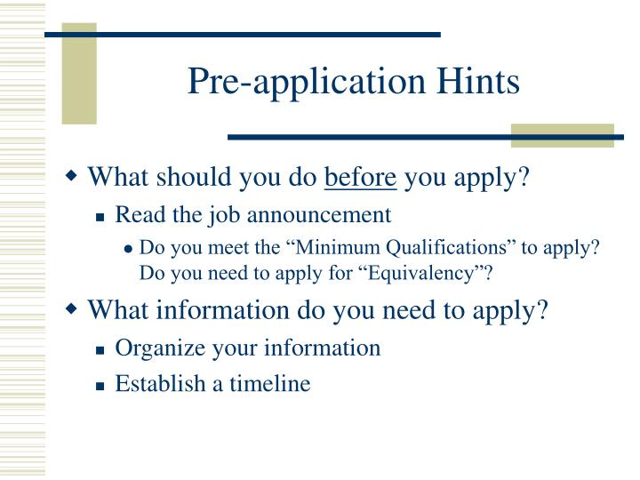 Pre application hints