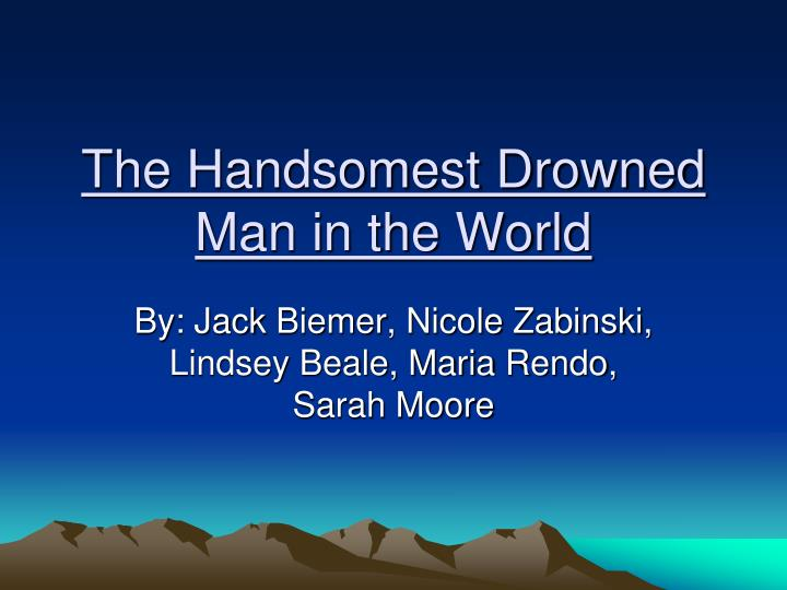 drowned essay handsomest in man world