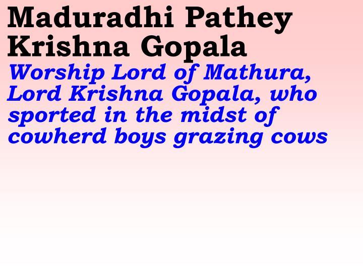 Maduradhi Pathey Krishna Gopala