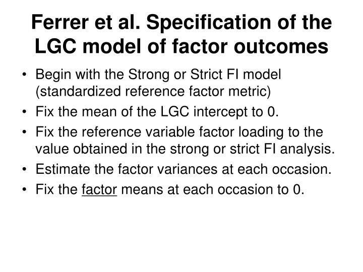 Ferrer et al. Specification of the LGC model of factor outcomes