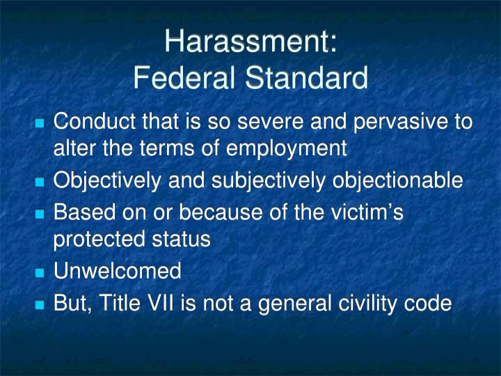 Harassment: