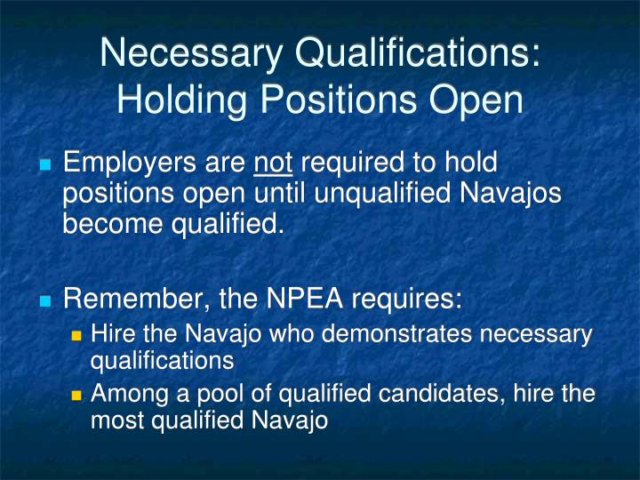 Necessary Qualifications:  Holding Positions Open