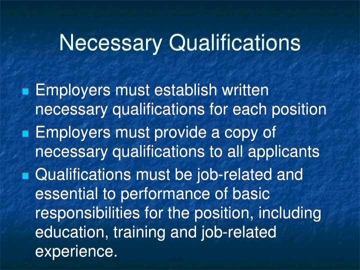 Necessary Qualifications