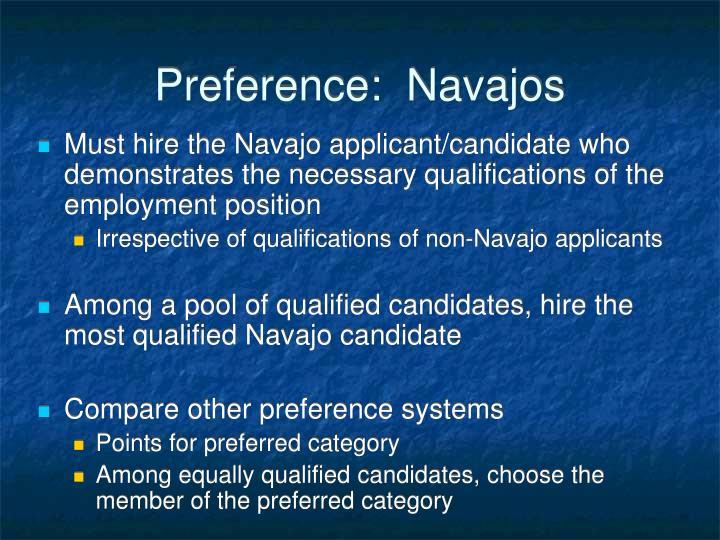 Preference:  Navajos