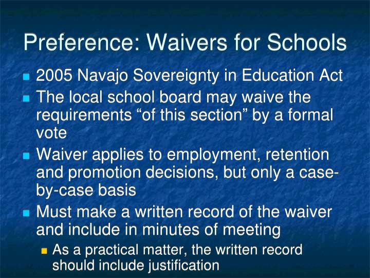 Preference: Waivers for Schools