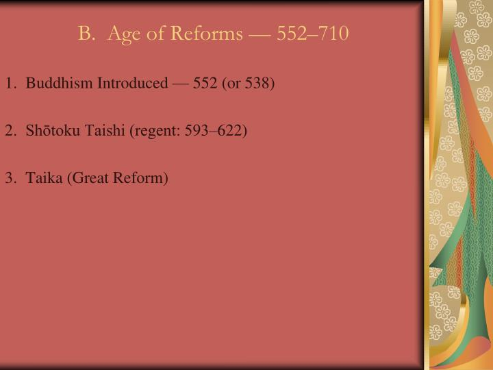 B.  Age of Reforms — 552–710