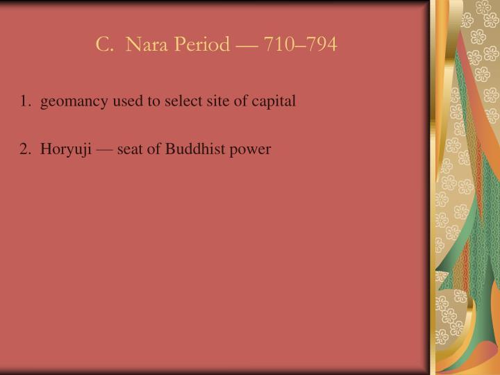 C.  Nara Period — 710–794