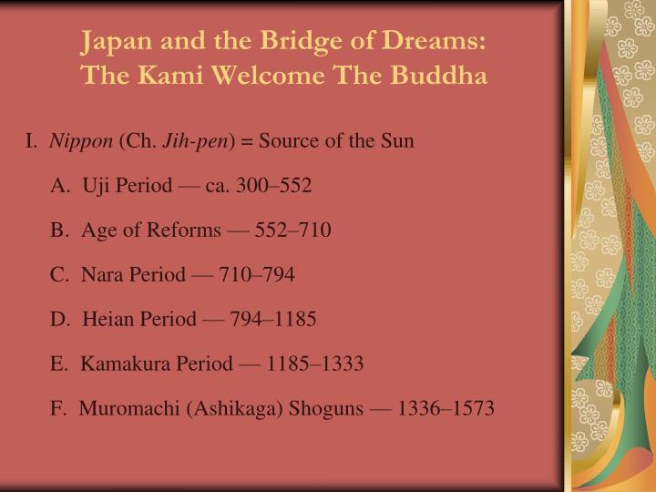 Japan and the bridge of dreams the kami welcome the buddha1