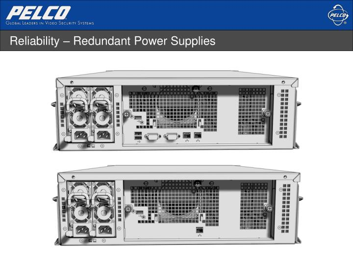 Reliability – Redundant Power Supplies