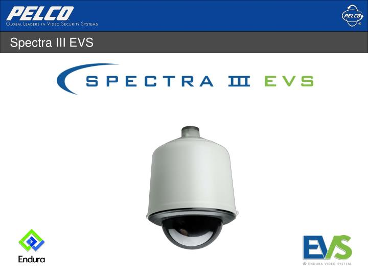 Spectra III EVS