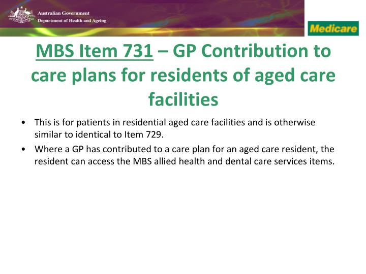 This is for patients in residential aged care facilities and is otherwise similar to identical to Item 729.