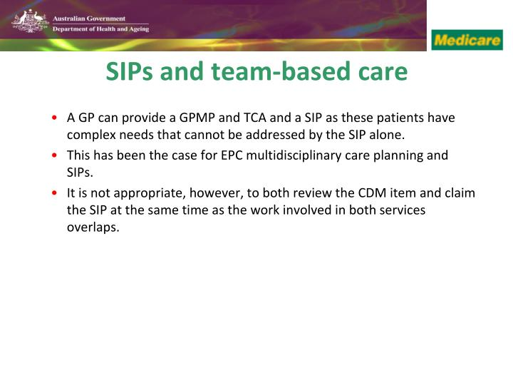 A GP can provide a GPMP and TCA and a SIP as these patients have complex needs that cannot be addressed by the SIP alone.