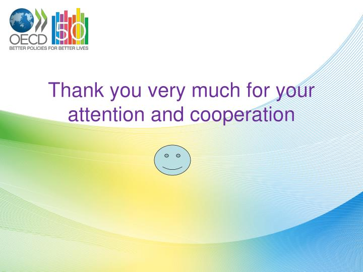 Thank you very much for your attention and cooperation