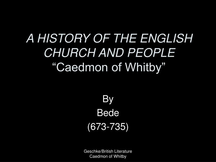 A history of the english church and people caedmon of whitby