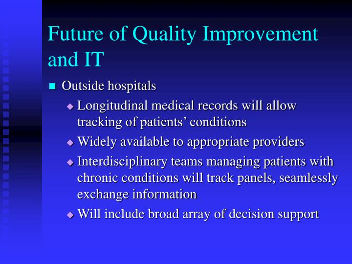 Future of Quality Improvement and IT
