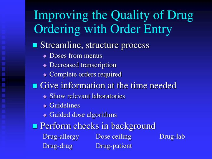 Improving the Quality of Drug Ordering with Order Entry