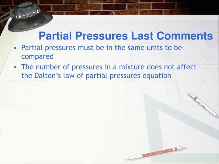 Partial Pressures Last Comments