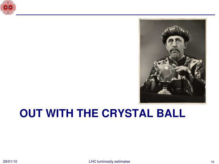 Out with the crystal ball