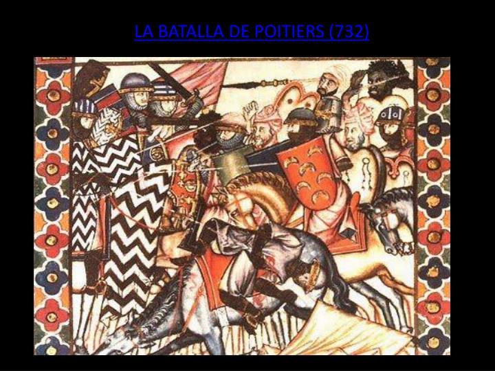LA BATALLA DE POITIERS (732)