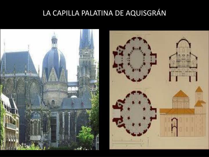 LA CAPILLA PALATINA DE AQUISGRÁN