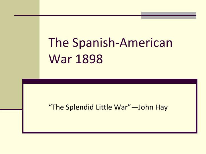 The spanish american war 1898