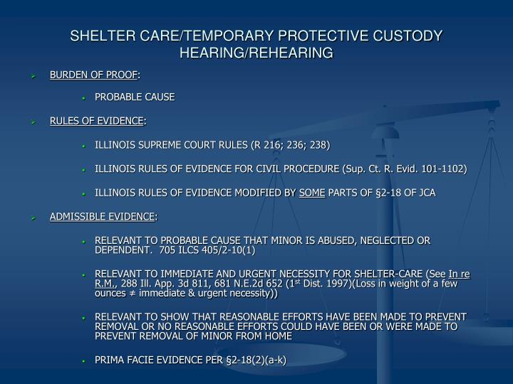 SHELTER CARE/TEMPORARY PROTECTIVE CUSTODY HEARING/REHEARING