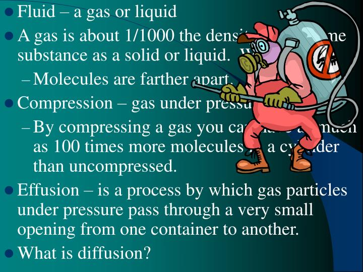 Fluid – a gas or liquid