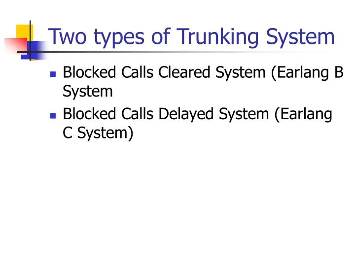 Two types of Trunking System