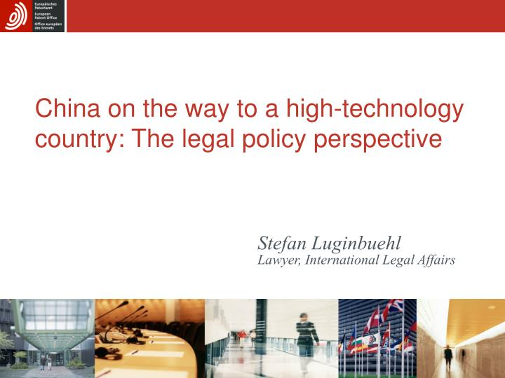 China on the way to a high-technology country: The legal policy perspective