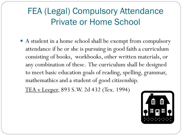 FEA (Legal) Compulsory Attendance Private or Home School