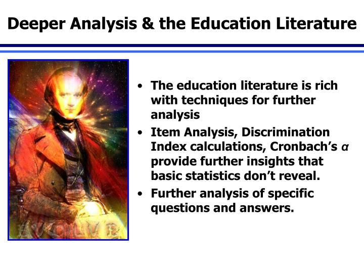 Deeper Analysis & the Education Literature