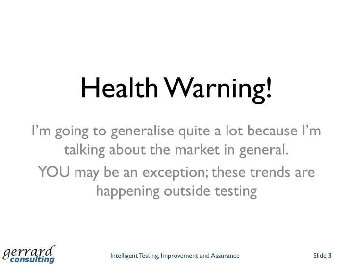 Health Warning!