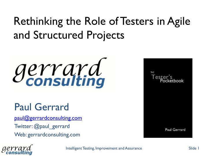 Rethinking the role of testers in agile and structured projects