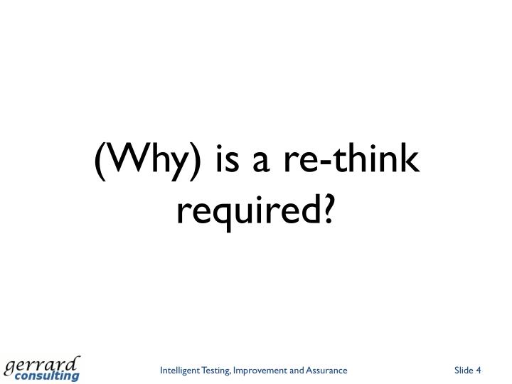 (Why) is a re-think required?