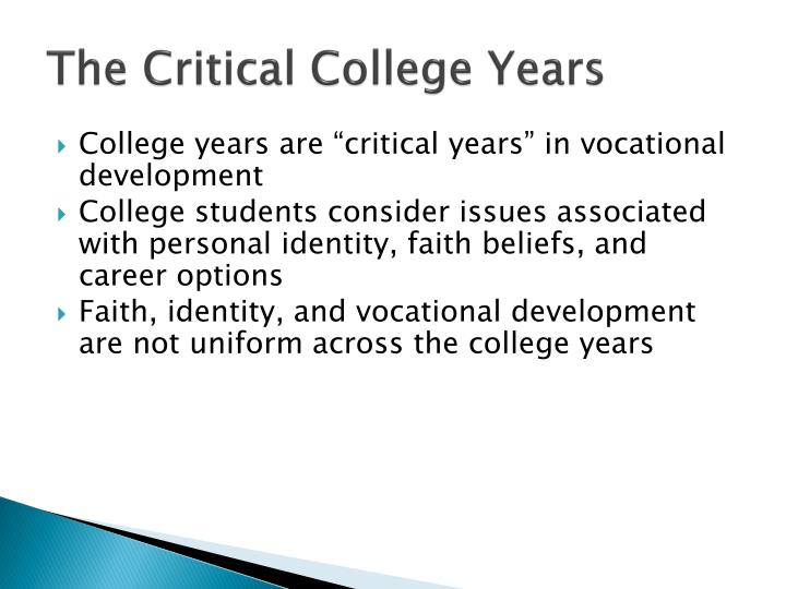 The Critical College Years
