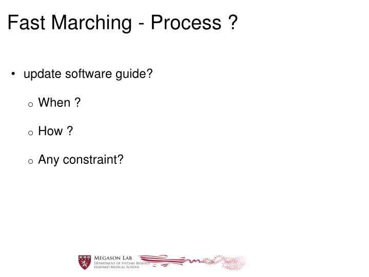 Fast Marching - Process ?