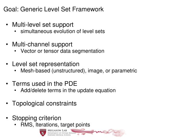 Goal: Generic Level Set Framework
