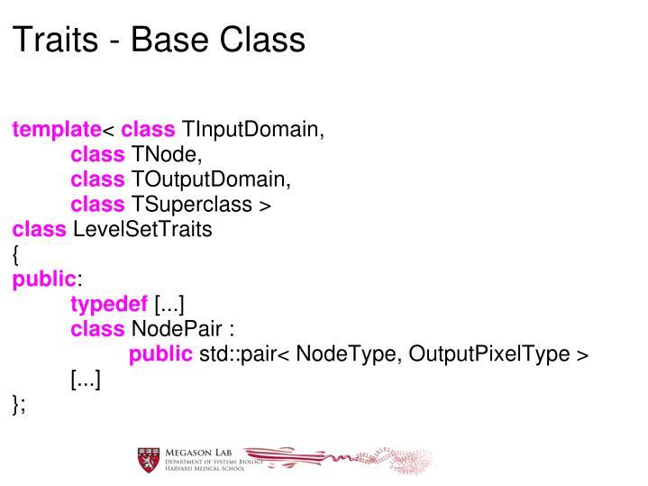 Traits - Base Class