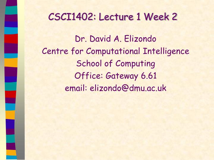 Csci1402 lecture 1 week 2