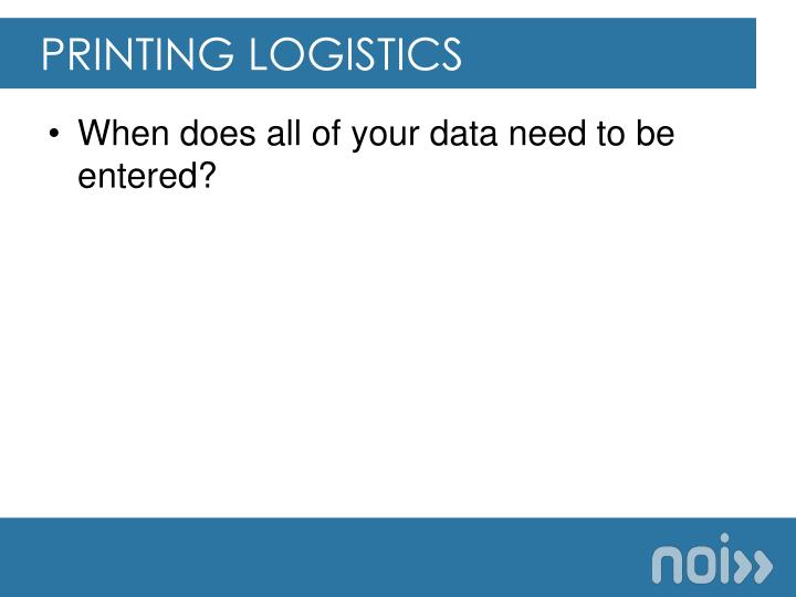 Printing logistics