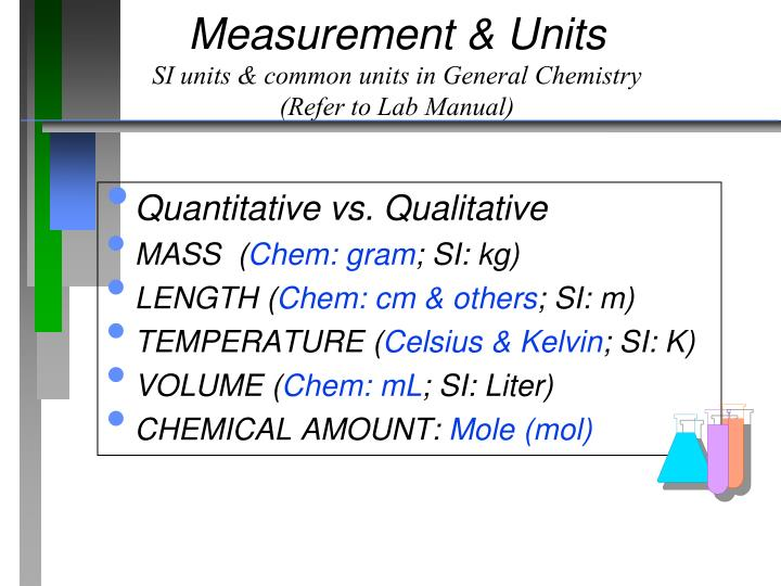 Measurement units si units common units in general chemistry refer to lab manual